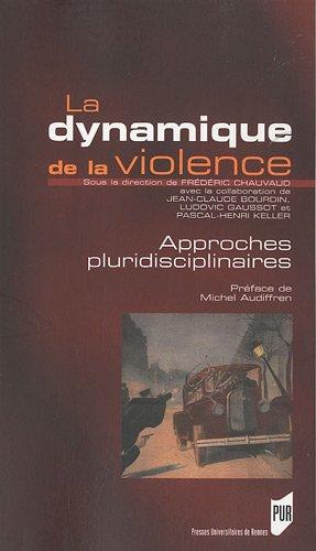 La dynamique de la violence : Approches pluridisciplinaires