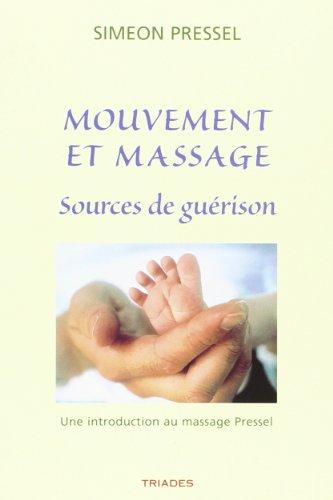Mouvement et Massage, Sources de Guÿ©rison