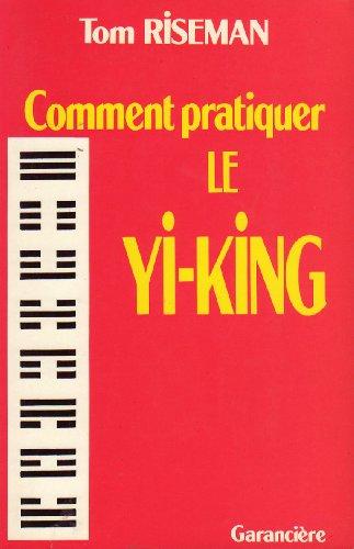 Pratique du Yi king par Tom Riseman