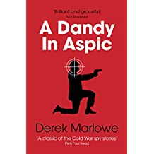 A Dandy in Aspic: The Classic Spy Thriller (The Derek Marlowe Collection Book 1) (English Edition)