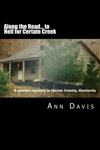 along-the-road-to-hell-for-certain-creek-murder-in-harlan-county-by-ms-ann-davis-2012-05-26