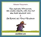 Vom kleinen Maulwurf, der wissen wollte, wer ihm auf den Kopf gemacht hat & Die Rache des Hans-Heinerich