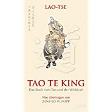 Lao-tse Tao Te King: Das Buch vom Tao und der Wirkkraft