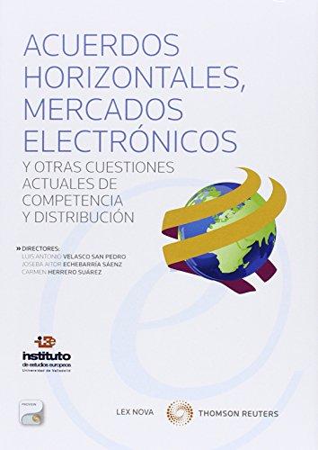 Acuerdos horizontales, mercados electrónicos y otras cuestiones acutales de comp (Monografía)