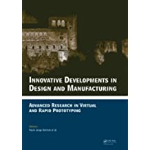 Innovative Developments in Design and Manufacturing: Advanced Research in Virtual and Rapid Prototyping -- Proceedings of VRP4, Oct. 2009, Leiria, Portugal