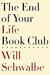 The End of Your Life Book Club - Large Print Schwalbe, Will ( Author ) Oct-05-2012 Hardcover