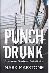Punch Drunk: An Ethan Wares Skateboard Series Book 4 Paperback
