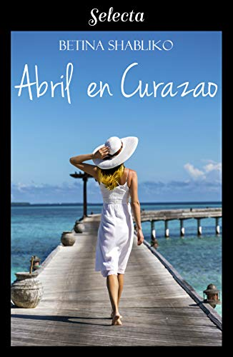 Abril en Curazao de Betina Shabliko