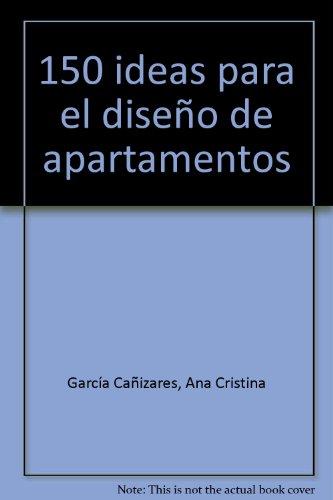 150 ideas para el diseño de apartamentos por Ana G. Cañizares