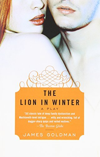 The Lion in Winter: A Play by James Goldman (2011-11-15)