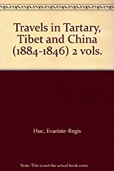 Travels in Tartary, Tibet and China, 1844-46