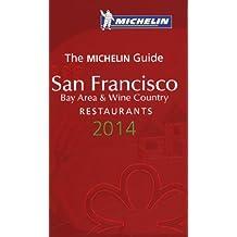 Michelin Guide San Francisco Bay Area & Wine Country 2014: Restaurants (Michelin Guide/Michelin)