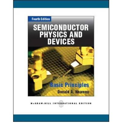 [(Semiconductor Physics and Devices: Basic Principles)] [Author: Donald A. Neamen] published on (August, 2012)
