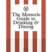The Monocle Guide to Drinking and Dining by Monocle (2016-11-21)