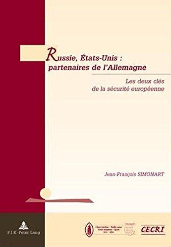 Russie, Etats-unis: Partenaires De I'allemagney: Partenaires De I'allemagne: Les Deux Cles De La Securite Europeenne par Jean-Francois Simonart