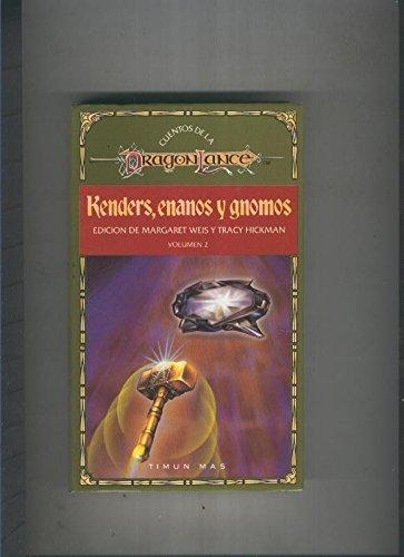 Cuentos de la dragon lance volumen II: Kenders, enanos y gnomos