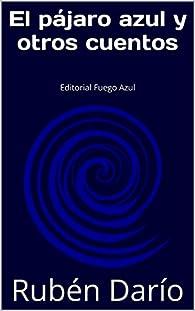 El pájaro azul y otros cuentos par Rubén Darío
