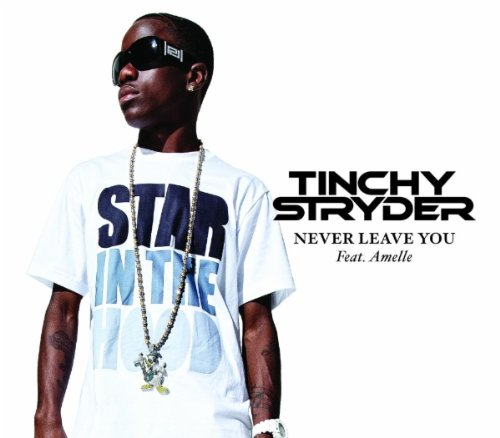 Tinchy Stryder Featuring Amelle  - Never Leave You