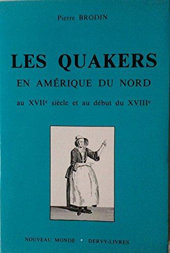 Les Quakers en Amérique du Nord au XVIIe siècle et au début du XVIIIe