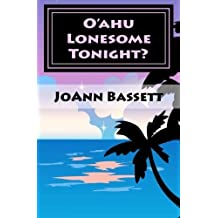 O'ahu Lonesome Tonight?: An Islands of Aloha Mystery by JoAnn Bassett (2013-10-18)