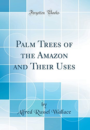 Palm Trees of the Amazon and Their Uses (Classic Reprint)