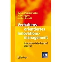 Verhaltensorientiertes Innovationsmanagement: Unternehmerisches Potenzial aktivieren (V.D.I.-Buch) (German Edition)