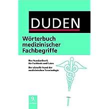 Duden - Wörterbuch medizinischer Fachbegriffe: Das Standardwerk für Fachleute und Laien Der aktuelle Stand der medizinischen Terminologie (Duden Spezialwörterbücher)
