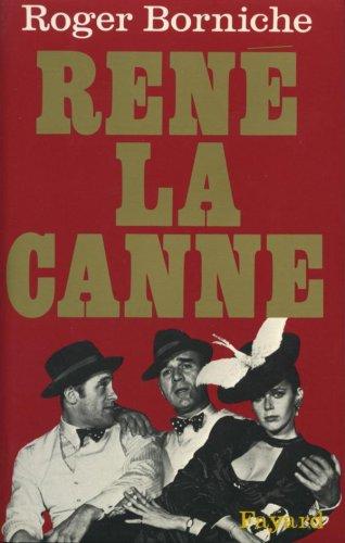 René la Canne : La pathétique partie d'échecs entre un cerveau du banditisme et un policier plein d'imagination