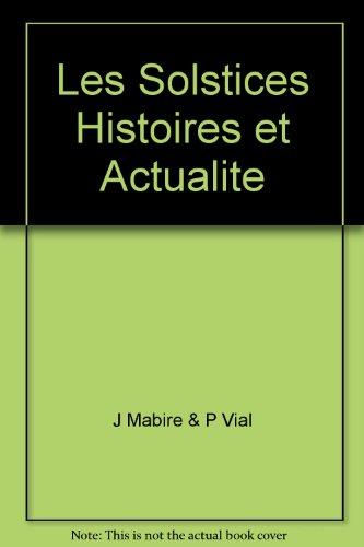 Les Solstices : histoire et actualit