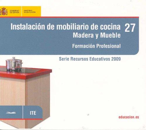 Instalación de mobiliario de cocina. Madera y mueble. Formación profesional (Serie Recursos Educativos)