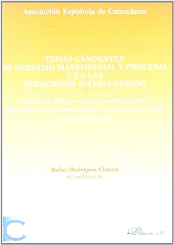 Temas Candentes De Derecho Matrimonial Y Procesal Y En Las Relaciones Iglesia-Estado