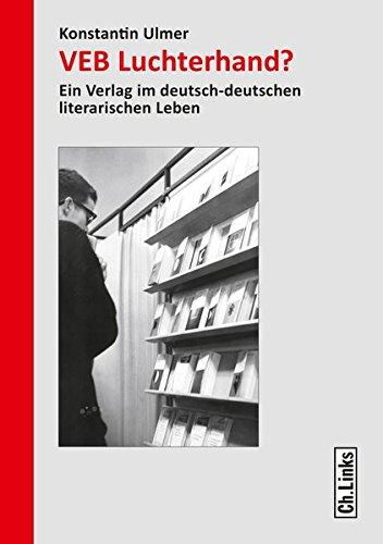 VEB Luchterhand?: Ein Verlag im deutsch-deutschen literarischen Leben