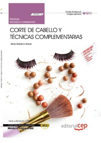 Manual Corte de cabello y técnicas complementarias (MF0351_2: Transversal). Certificados de Profesionalidad (Cp - Certificado Profesionalidad)