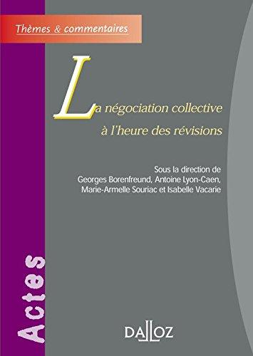 La Négociation collective à l'heure des révisions - 1ère éd.: Thèmes et commentaires