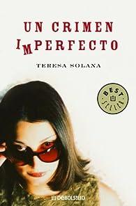 Un crimen imperfecto par Teresa Solana