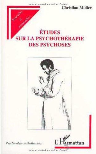 Etudes sur la psychothérapie des psychoses