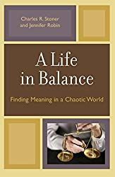 A Life in Balance: Finding Meaning in a Chaotic World