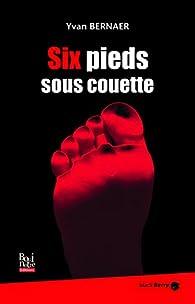 Six Pieds Sous Couette par Yvan Bernaer