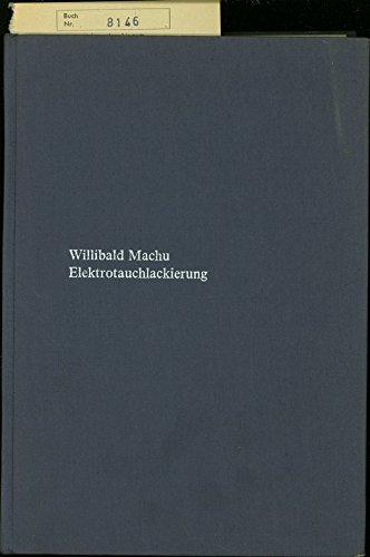 Elektrotauchlackierung (ETL) - Mit 133.Abb. und 32 Tabellen