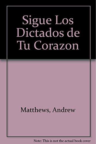 Descargar Libro Sigue Los Dictados De Tu Corazon de Andrew Matthews