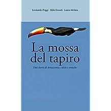 La mossa del tapiro (Italian Edition)