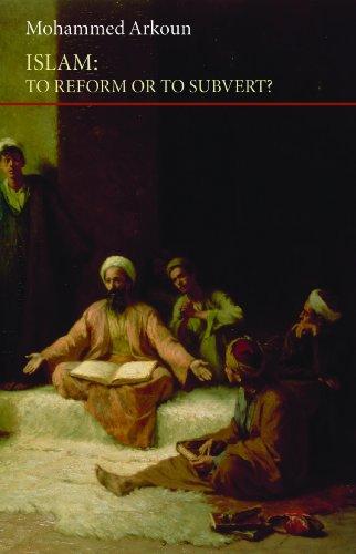 Islam: To Reform or to Subvert? (Saqi Essentials) (English Edition)