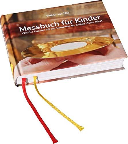 Messbuch für Kinder: Wie der Priester mit der Gemeinde die heilige Messe feiert
