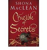 [Crucible of Secrets] [by: S. G. MacLean]