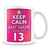 13th Birthday Mug for Girls and Boys - Keep Calm Your Only 13-13th Birthday Gift
