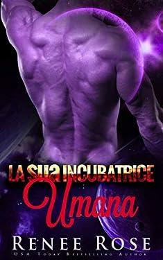 La sua Incubatrice Umana: Un Romanzo del Guerriero Alieno (Padroni Zandiani Vol. 5)