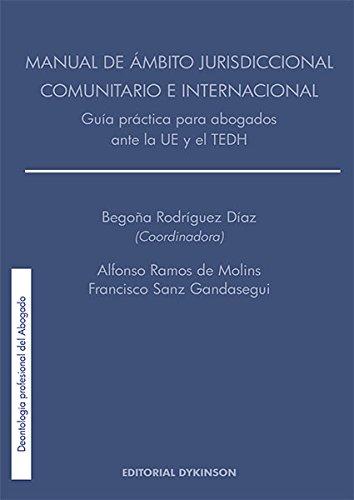 Manual de ámbito jurisdiccional comunitario e internacional. Guía práctica para abogados ante la UE y el TEDH.