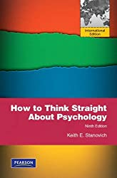 By Keith E. Stanovich How to Think Straight About Psychology (9th Edition) [Paperback]
