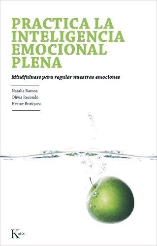 Practica la Inteligencia Emocional Plena: Mindfulness Para Regular Nuestras Emociones (Psicologia) by Natalia Ramos Diaz (2014-04-30)