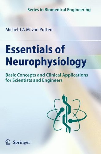 Essentials of Neurophysiology: Basic Concepts and Clinical Applications for Scientists and Engineers (Series in Biomedical Engineering)
